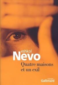 Eshkol Nevo - Quatre maisons et un exil.