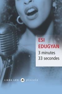 Esi Edugyan - 3 minutes 33 secondes.