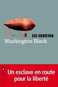 Esi Edugyan - Washington Black.