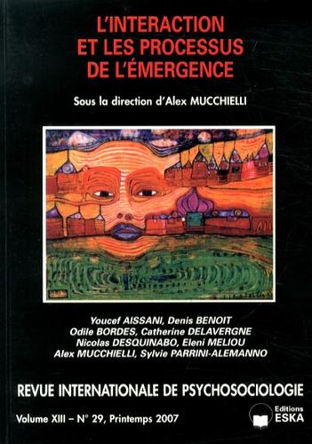 Alex Mucchielli - Revue internationale de psychosociologie N° 29, Printemps 200 : L'interaction et les processus de l'émergence.