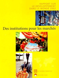Eska - Rapport sur le développement dans le monde 2002 - Des institutions pour les marchés.