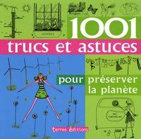 Esme Floyd - 1001 trucs et astuces pour préserver la planète.