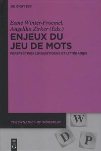 Esme Winter-Froemel et Angelika Zirker - Enjeux du jeu de mots - Perspectives linguistiques et littéraires.