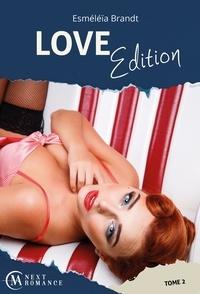 Esméléïa Brandt et Esméléïa Brandt - Love Edition - Tome 2.