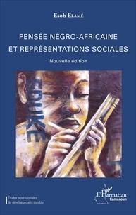 Esoh Elamé - Pensée négro-africaine et représentations sociales.