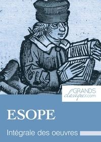 Esope et  GrandsClassiques.com - Ésope - Intégrale des œuvres.