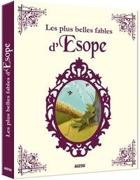 Esope et Kelly Anne Dalton - Les plus belles fables d'Esope.