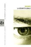 Jacques-Charles Lemaire et Patrick Laclémence - La Pensée et les Hommes N° 58 : Imaginer la sécurité globale.