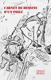 "Espaces & Signes - Carnet de dessins d'un poilu - ""La 4e compagnie attaquera à 18h45""."