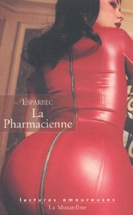 Téléchargement d'ebooks Ipad La pharmacienne 9782842712198 par Esparbec ePub RTF MOBI in French