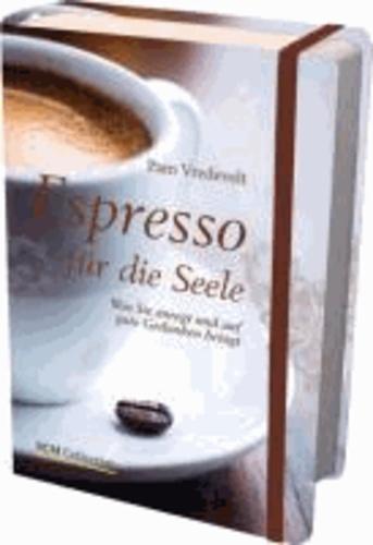 Espresso für die Seele.