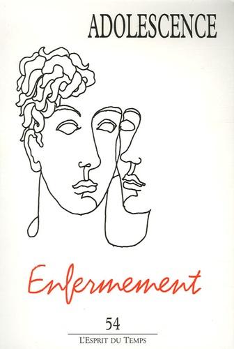 Dominique Agostini et Bernard Duez - Adolescence N° 54, Printemps 200 : Enfermement.
