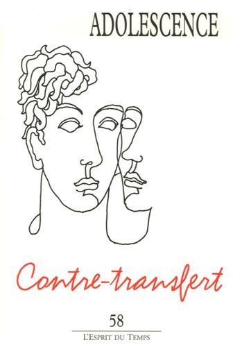 Dominique Agostini et François Ladame - Adolescence N° 58 : Contre-transfert.