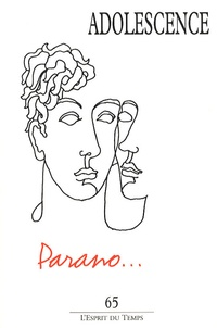 Philippe Gutton et Bernard Duez - Adolescence N° 65 : Parano....