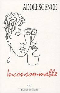 Dominique Agostini et Marie-Christine Aubray - Adolescence N° 66 : Inconsommable.