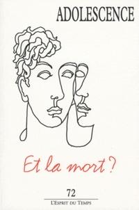 Yves Morhain et René Roussillon - Adolescence N° 72, Eté 2010 : Et la mort ?.
