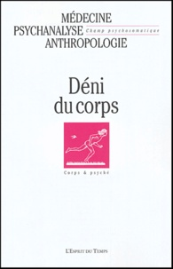 Paul-Laurent Assoun et Christian Flavigny - Champ Psychosomatique N° 33 - 2004 : Deni du corps.