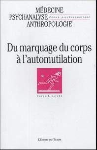 Olivier Douville et Laurie Laufer - Champ Psychosomatique N° 36/2004 : Du marquage du corps à l'automutilation.