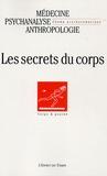Dominique Cupa et Chantal Brunot - Champ Psychosomatique N° 37, 2005 : Les secrets du corps.