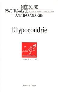Laurie Laufer et Andréa Linhares - Champ Psychosomatique N° 39/2005 : L'hypocondrie.