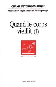 Sylvie Consoli et Régine Waintrater - Champ Psychosomatique N° 49 : Quand le corps vieillit (1).