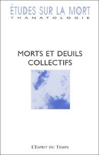 Michel Hanus et Marie-Frédérique Bacqué - Etudes sur la mort N° 123/2003 : Morts et deuils collectifs.