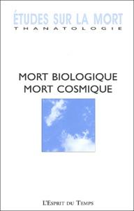 Marie-Frédérique Bacqué et Georges Chapouthier - Etudes sur la mort N° 124/2003 : Mort biologique, mort cosmique.