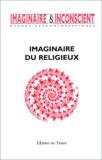 Jacques Natanson et Jean-François Noel - Imaginaire et Inconscient N° 11, Novembre 2003 : Imaginaire du religieux.