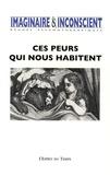 Geneviève de Taisne et Michèle Taillandier - Imaginaire et Inconscient N° 22, 2008 : Ces peurs qui nous habitent.