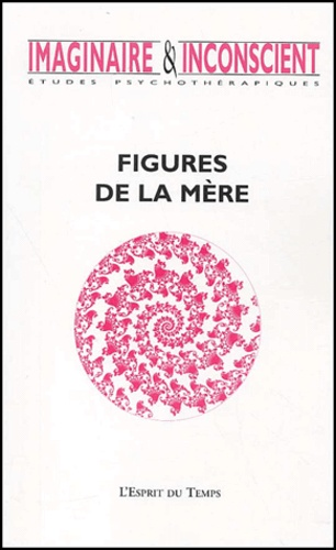 Collectif - Imaginaire et Inconscient N° 6, 2002 : Figures de la mère.