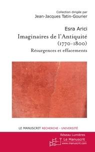 Esra Arici - Imaginaire de l'Antiquité (1770-1800) - Résurgences et effacements.