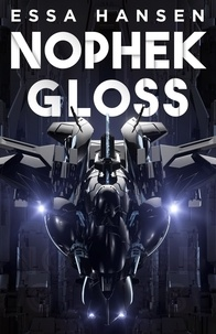 Essa Hansen - Nophek Gloss - The exceptional, thrilling space opera debut.