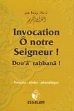 Essalam - Invocation Ô notre seigneur ! - Dou'â' rabbanâ !.