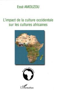 Essè Amouzou - L'impact de la culture occidentale sur les cultures africaines.