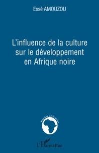 Essè Amouzou - L'influence de la culture sur le développement en Afrique noire.