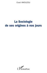 Essè Amouzou - La Sociologie de ses origines à nos jours.