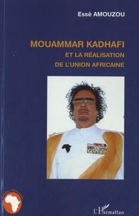 Essè Amouzou - Mouammar Kadhafi et la réalisation de l'union africaine.