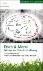 Essen & Moral - Beiträge zur Ethik der Ernährung.