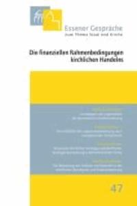 Essener Gespräche zum Thema Staat und Kirche, Band 47 - Die finanziellen Rahmenbedingungen kirchlichen Handelns.