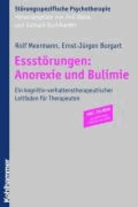 Essstörungen: Anorexie und Bulimie - Ein kognitiv-verhaltenstherapeutischer Leitfaden für Therapeuten. Störungsspezifische Psychotherapie mit CD-ROM für Arbeitsmaterialien.