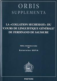 """Estanislao Sofia - La """"collation Sechehaye"""" du Cours de linguistique générale de Ferdinand de Saussure."""