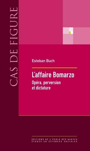 L'affaire Bomarzo. Opéra, perversion et dictature