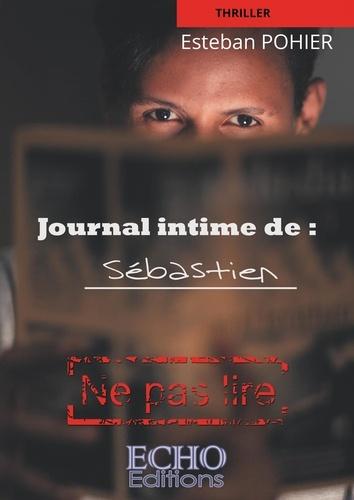 Journal intime de Sébastien. Ne pas lire