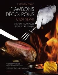 Livres téléchargeables gratuitement au format pdf Flambons, découpons, c'est servi ! in French 9782832106228 par Esteban Valle