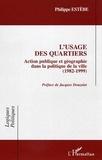 Estebe - L'usage des quartiers - Action publique et géographie dans la politique de la ville (1982-1999).