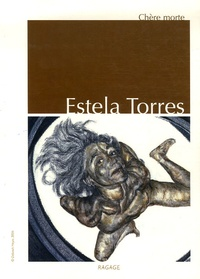 Estela Torres - Chère morte.