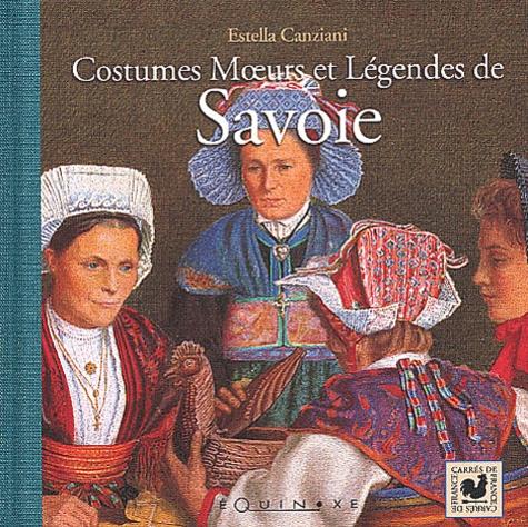 Estella Canziani - Costumes moeurs et légendes de Savoie.