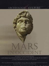 """Estelle Bertrand et Marie-Claude L'Huillier - Mars en Occident - Actes du colloque international """"Autour d'Allones (Sarthe), les sanctuaires de Mars en Occident"""", 4-5-6 juin 2003."""