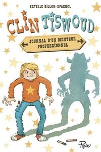 Estelle Billon-Spagnol - Clin Tiswoud - Journal d'un menteur professionnel.