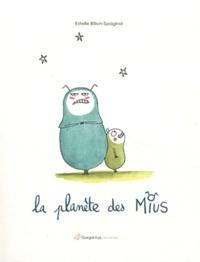 Estelle Billon-Spagnol - La planète des Mius.